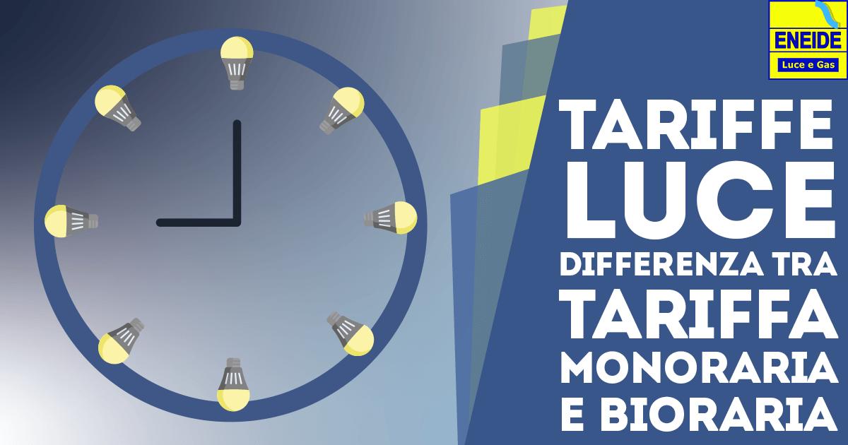 Tariffe Luce: Differenza tra tariffa Monoraria e Bioraria