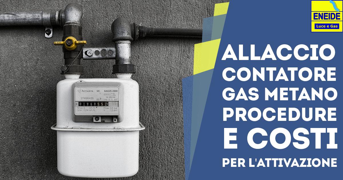 Procedure Attivazione e Allaccio Contatore Gas Metano