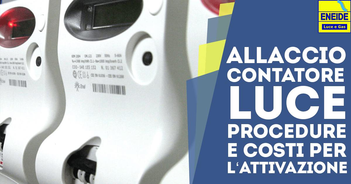 Allaccio contatore luce: procedure e costi per la nuova attivazione
