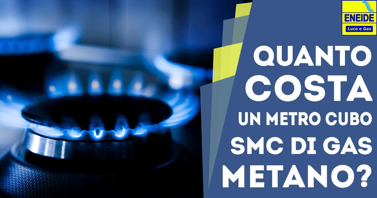 Quanto costa un metro cubo SMC di Gas Metano?