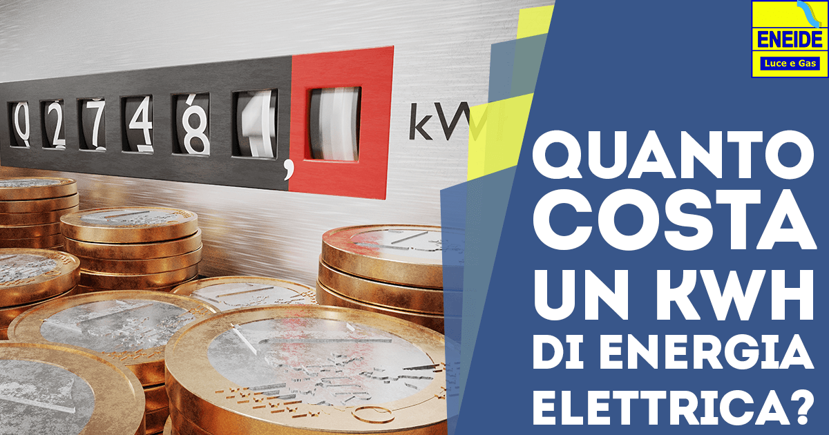 Quanto Costa un kWh di Energia Elettrica?